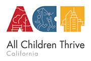 All Children Thrive - California (ACT-CA)