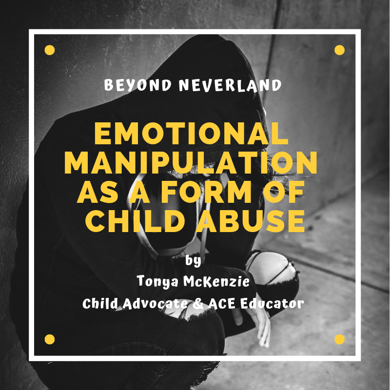 Emotional Manipulation as a Form of Child Abuse | ACEsConnection