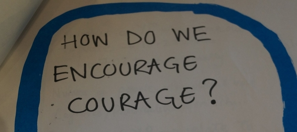 how do we encourage courage
