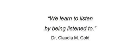 We learn to listen