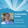 Transforming Trauma Episode 022: Intergenerational Trauma and Decolonizing Jewish Identity with Brad Kammer