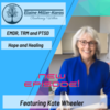 New Episode of Resiliency Within with Elaine Miller Karas: EMDR, TRM & PTSD Treatment: Hope and Healing