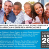 Enhancing Caregiver-Child Relationships using African-Centered Approaches [Children's Equity Project]
