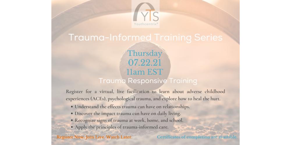 Youthcentrix Trauma Informed Training Series: Trauma Responsive