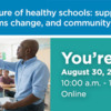 """Join us for """"The future of healthy schools: supportive funding, systems change, and community collaboration"""""""