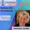 New episode Resiliency Within  Resilience 2021: The Conference featuring Dr. Joy Miller