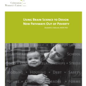 Using Brain Science to Design New Pathways Out of Poverty: Crittenton Women's Union (37 pages)