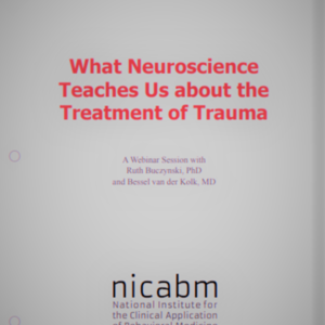 What Neuroscience Teaches Us About the Treatment of Trauma (30 pages) National Institute for the Clinical Application of Behavioral Medicine.pdf