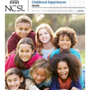 Preventing and Mitigating the Effects of Adverse Childhood Experiences_National Conference of State Legislaturs_Aug 2018 (18 pages).pdf