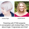Parenting with PTSD Interview Series: Anger, Forgiveness and Grief with Andrea Papin [28 min.]