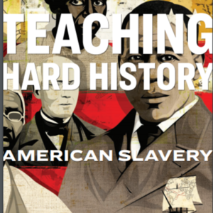 Teaching Hard History _ American Slavery (52 pages) Southern Poverty Law Center.pdf