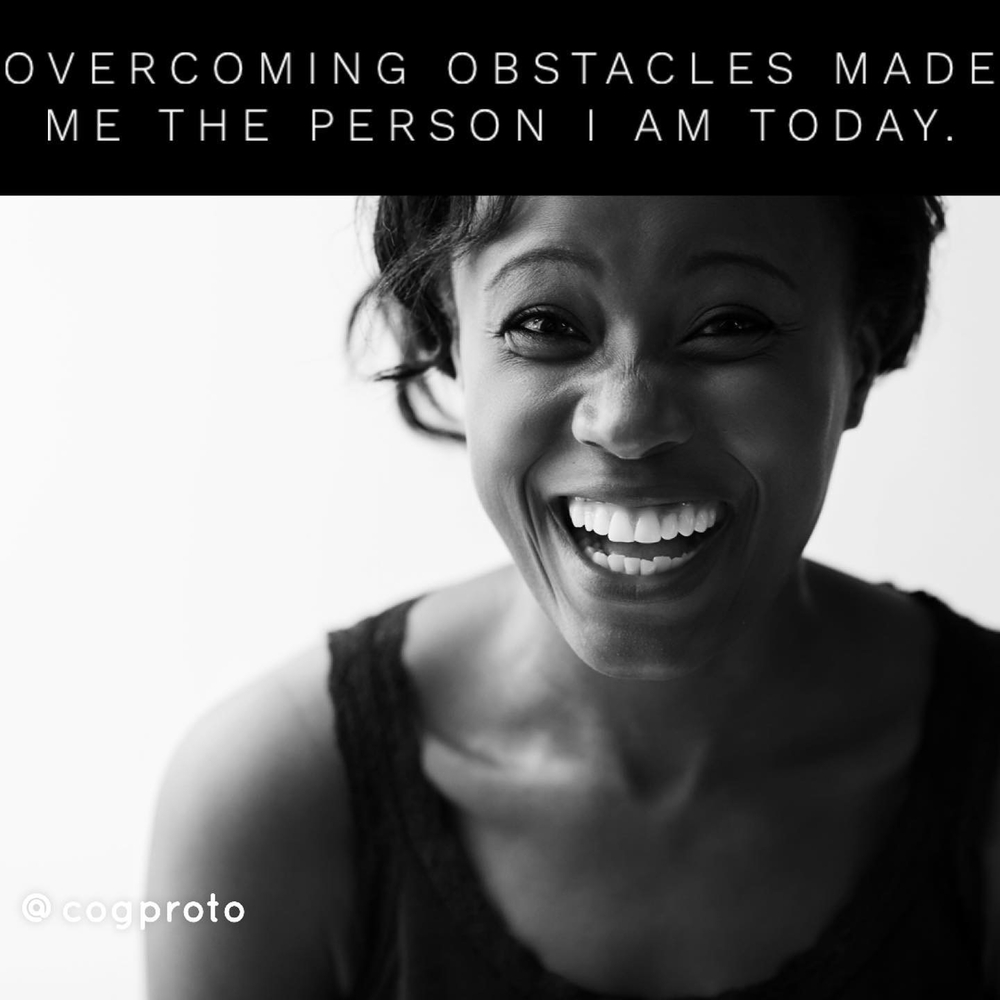 Overcoming obstacles made me the person I am today