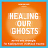 Healing Our Ghosts Podcast