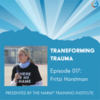 Transforming Trauma Episode 017: Compassion Prison Project: Bringing Trauma-informed Care into the Prison System with Fritzi Horstman