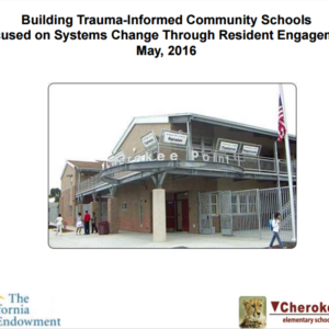 Building Trauma Informed Community Schools Focused on Systems Change through Resident Engagement (picture slide show) 2016.pdf