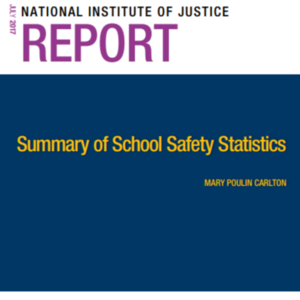 School Safety Statistics - National Institute of Justice Report July 2017 (12 pages)