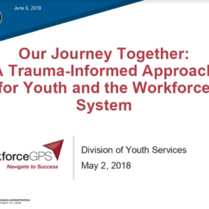 Workforce GPS: Youth Trauma Informed Care (65 pages.pptx)