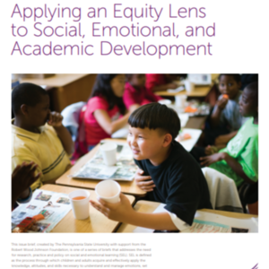 Applying an Equity Lens to Social, Emotional, and Academic Development (13-pages Robert Wood Johnson Foundation).pdf