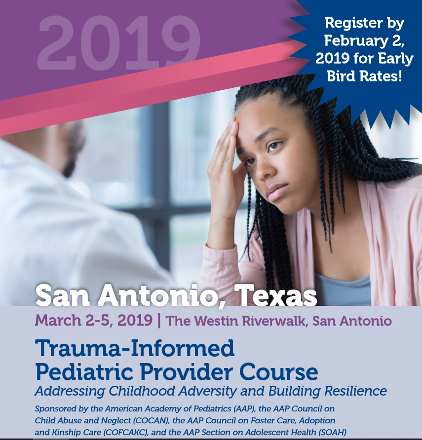 AAP Trauma-Informed Pediatric Provider course: Addressing Childhood Adversity and Promoting Resilience