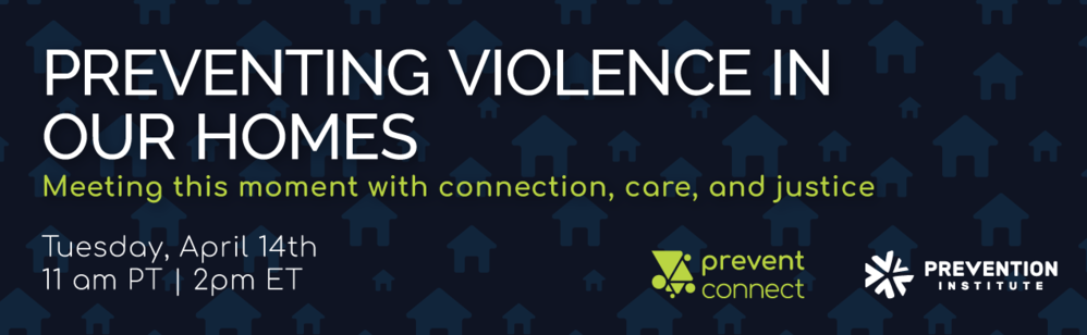 Webinar: Preventing violence in our homes: Meeting this moment with connection, care, and justice