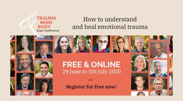 Free Summit: The Trauma Mind Body Super Conference [June 29th to July 5th]