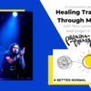 A Better Normal: Healing Trauma Through Music with Nick Larson - Friday, Aug 14th at Noon PT