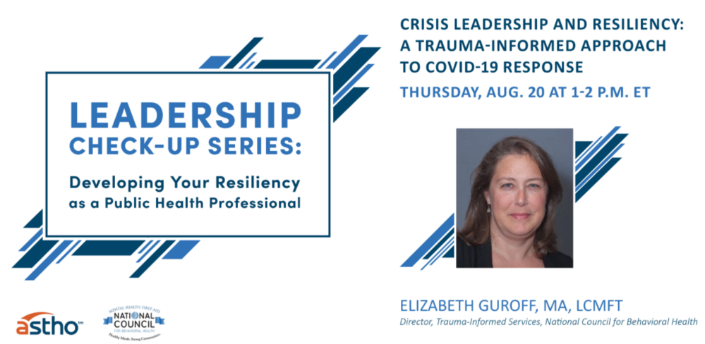 Crisis Leadership and Resiliency: A Trauma-informed Approach to COVID-19 Response