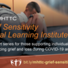 MHTTC Grief Sensitivity Virtual Institute Part 1