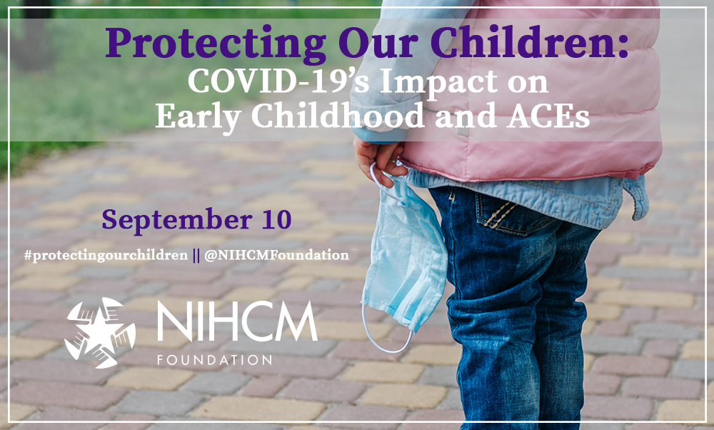 Protecting Our Children: COVID-19's Impact on Early Childhood and ACEs