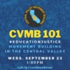 CVMB 101: #EducationJustice Movement Building in the Central Valley