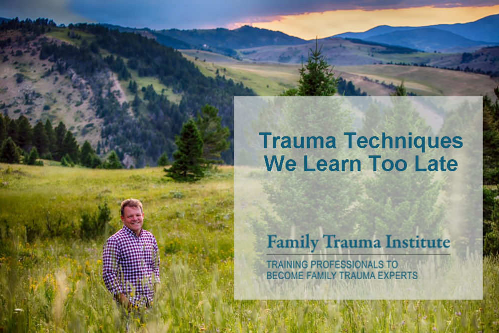 Webinar:  Trauma Techniques We Learn Too Late