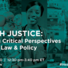 Health Justice: Engaging Critical Perspectives in Law & Policy
