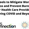 Tools to Mitigate Work Stress and Prevent Burnout: For Health Care Providers during COVID and Beyond