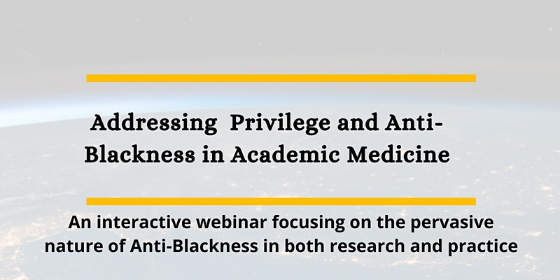 Addressing Privilege and Anti-Blackness in both research and practice