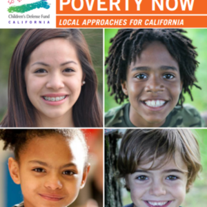 Children's Defense Fund CA - Ending Child Poverty Now (24 page report)