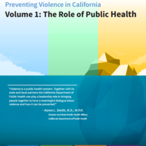 Preventing Violence in California - The Role of Public Health_CA Dept of Public Health (20 pages).pdf