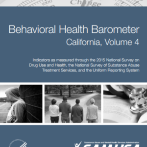 SAMHSA - Behavorial Health Barometer_California_Volume 4_through 2015_24 pages.pdf