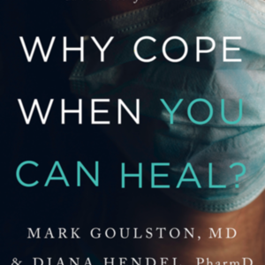 Why Cope When You Can Heal? from Harper Collins 12/1