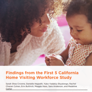 Findings from the First5 CA Home Visiting Workforce Study_ChildTrends_March2021 (42-pages).pdf