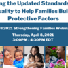 April 2021 Strengthening Families Webinar: Using the Updated Standards of Quality to Help Families Build Protective Factors
