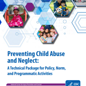 Preventing Child Abuse and Neglect: A Technical Package for Policy, Norm, and Programmatic Activities CDC.pdf