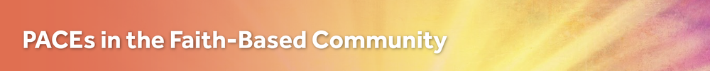PACEs in the Faith-Based Community