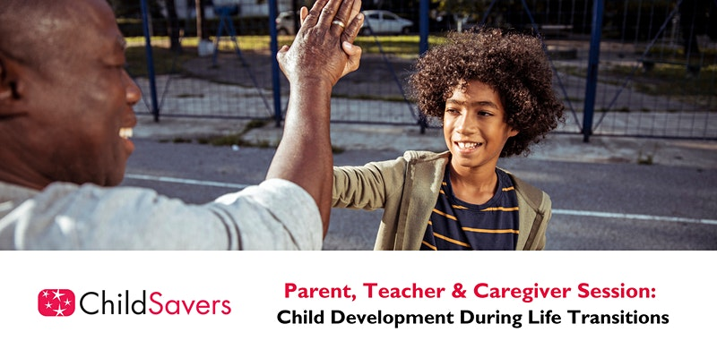 Re-Opening Workshop: Child Development During Life Transitions