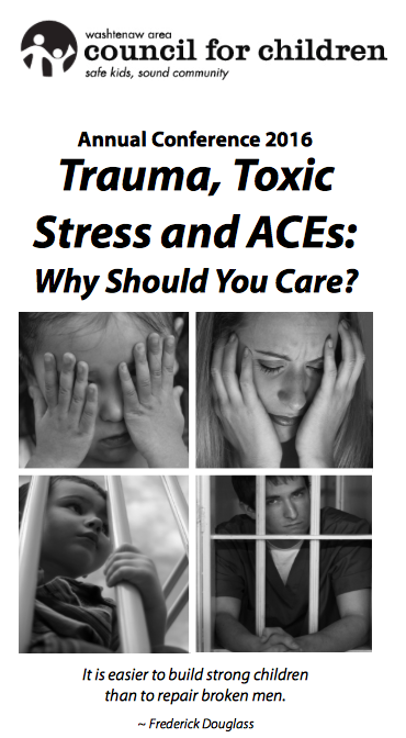 Trauma, Toxic Stress, and ACEs:  Why Should You Care?
