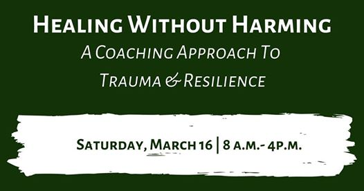 Healing without Harming: A Coaching Approach to Trauma & Resilience