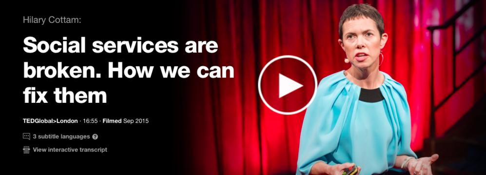 Hillary Cottam, Social Services are Broken (TedGlobal 17 min)