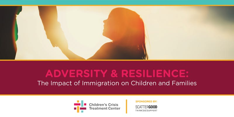 Adversity & Resilience: The Impact of Immigration on Children and Families