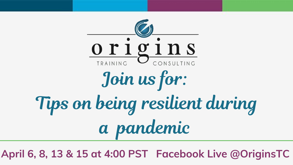 Origins Training & Consulting: Tips on Being Resilient During a Pandemic via Facebook Live