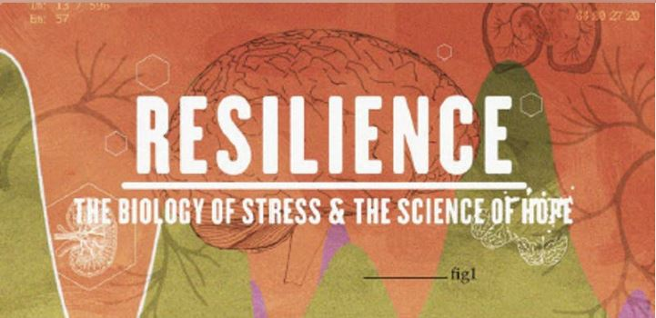 FREE! Movie Screening - Resilience: The Biology of Stress and the Science of Hope