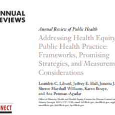 Addressing Health Equity in Public Health Practice: Frameworks, Promising Strategies, and Measurement Considerations (16-pages).pdf